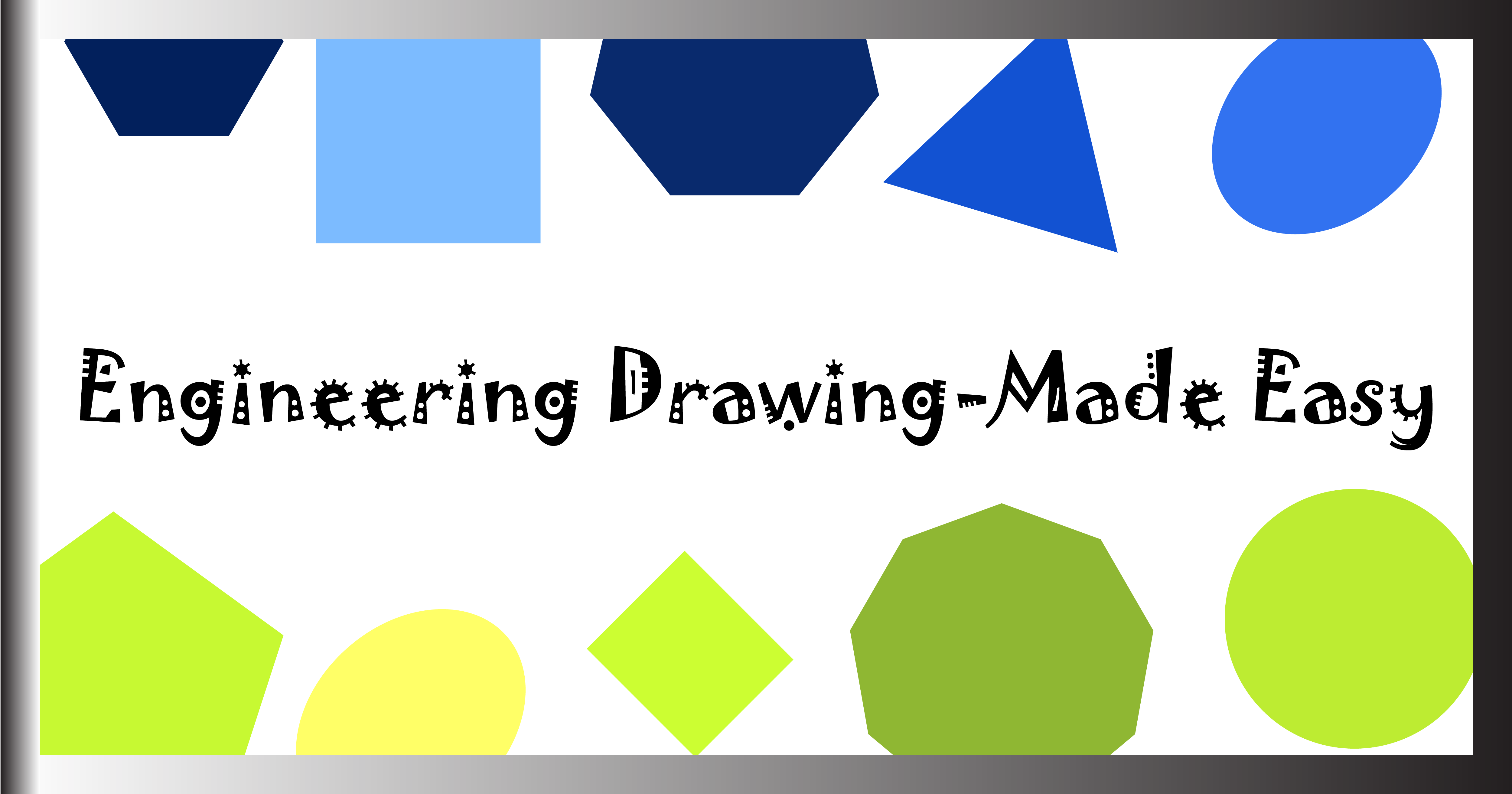 Engineering Drawing-Made Easy